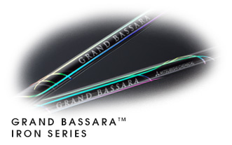 GRAND BASSARA™ IRON SERIES