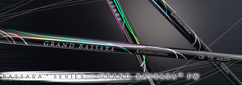 GRAND BASSARA™ FW SERIES