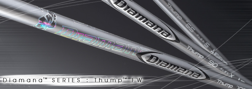 Diamana™ Thump™ FW