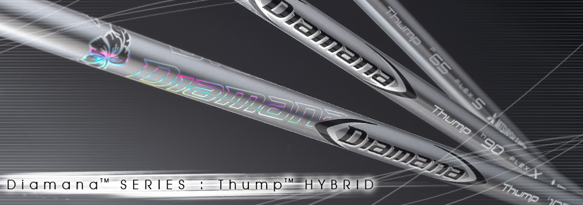 Diamana™ Thump™ HYBRID
