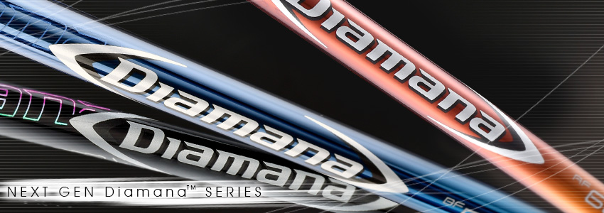 NEXT GEN Diamana™ SERIES