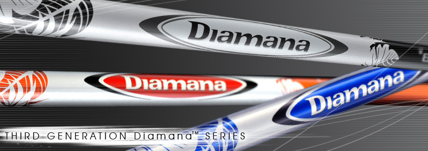 THIRD GENERATION Diamana™ SERIES